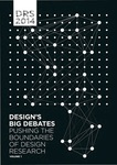 Proceedings of DRS2014 International Conference: Design's Big Debates