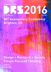 Proceedings of DRS2016 International Conference, Vol. 1: Future–Focused Thinking