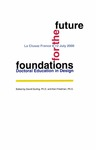 Foundations for the Future - Doctoral Education in Design, 2000
