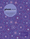Proceedings of Pivot 2020: Designing a world of many centers